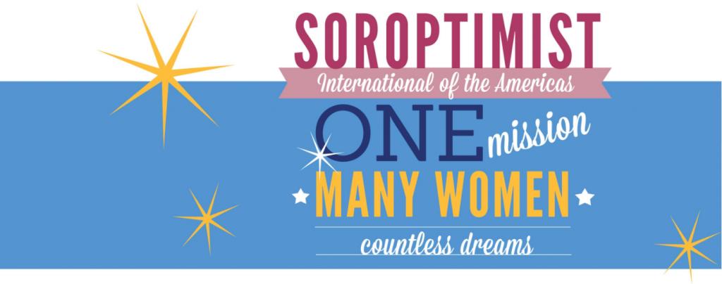 Soroptimist International One Mission Many Women Countless Dreams